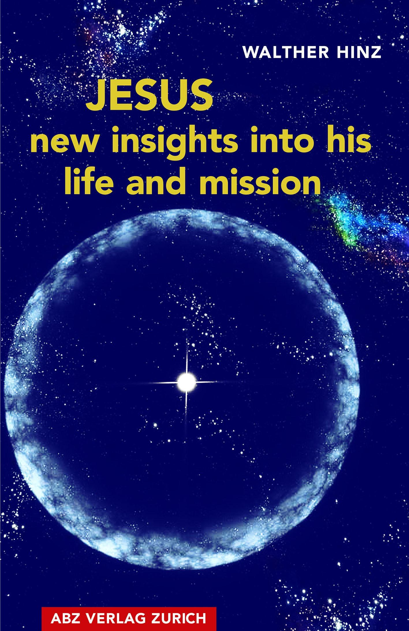 Cover of the Book Jesus – New Insights into His Life and Mission by Walther Hinz, based on Messages from Medium Beatrice Brunner.